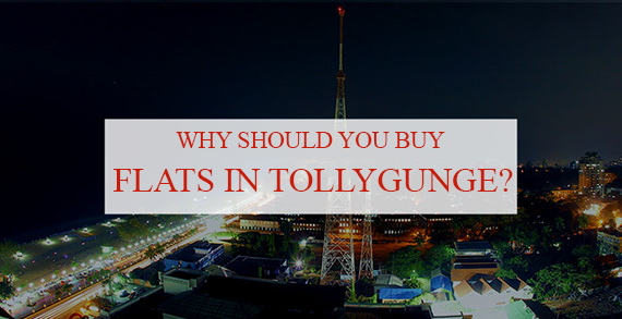 Why Should You Buy Flats In Tollygunge?